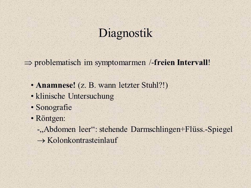 Diagnostik  problematisch im symptomarmen /-freien Intervall!