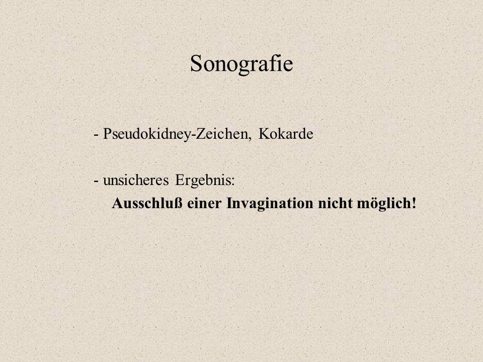 Sonografie - Pseudokidney-Zeichen, Kokarde - unsicheres Ergebnis: