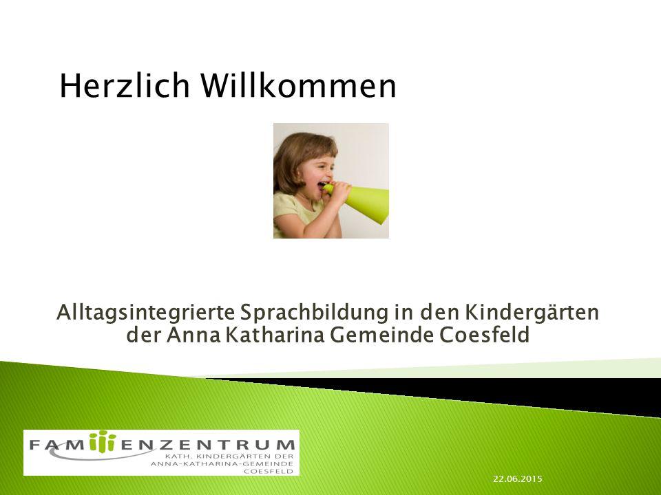 Herzlich Willkommen Alltagsintegrierte Sprachbildung in den Kindergärten der Anna Katharina Gemeinde Coesfeld.