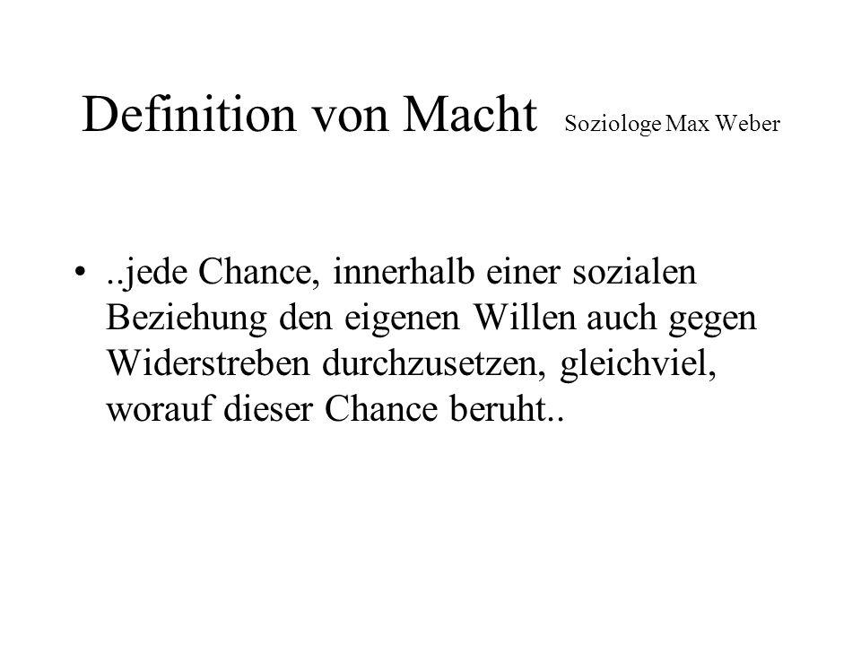 Definition von Macht Soziologe Max Weber
