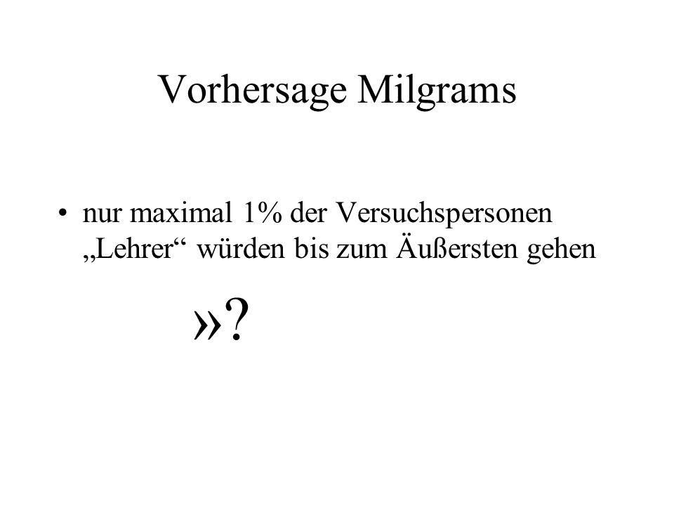 """Vorhersage Milgrams nur maximal 1% der Versuchspersonen """"Lehrer würden bis zum Äußersten gehen"""