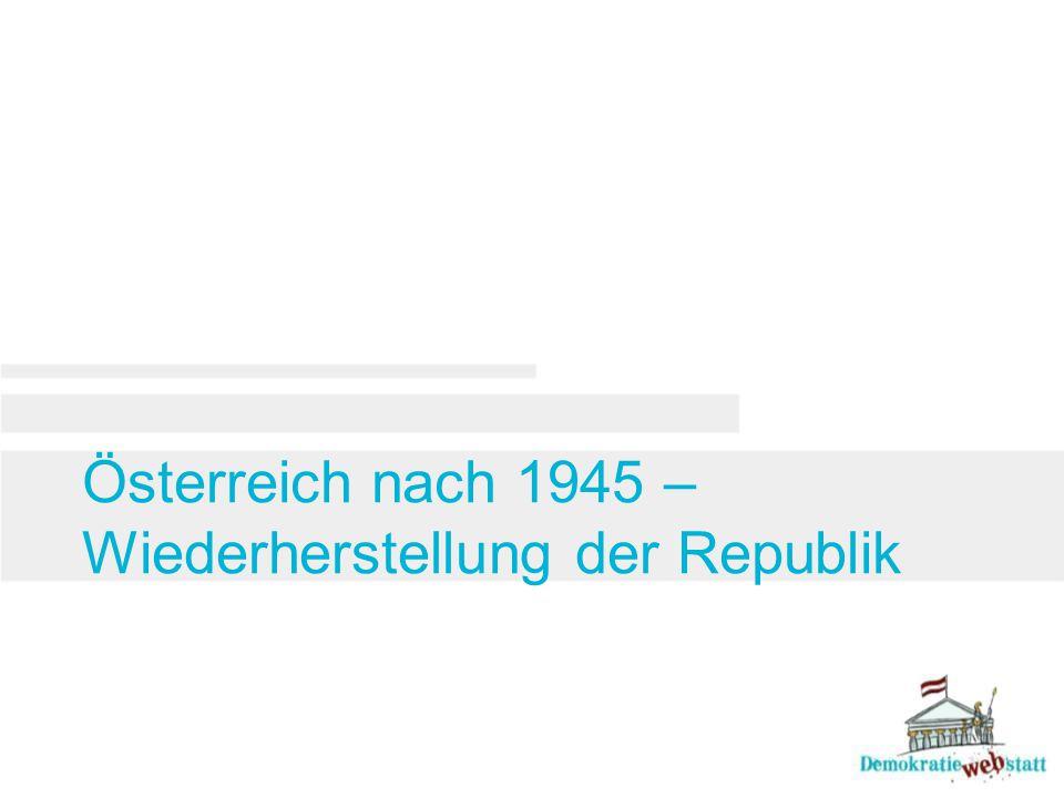 Österreich nach 1945 – Wiederherstellung der Republik