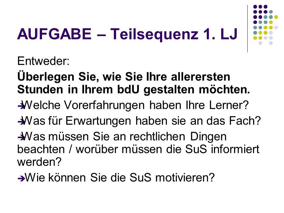 AUFGABE – Teilsequenz 1. LJ