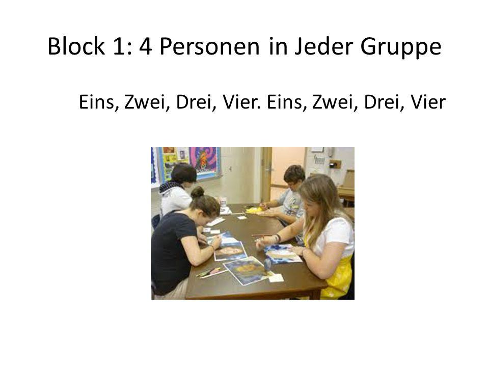 Block 1: 4 Personen in Jeder Gruppe