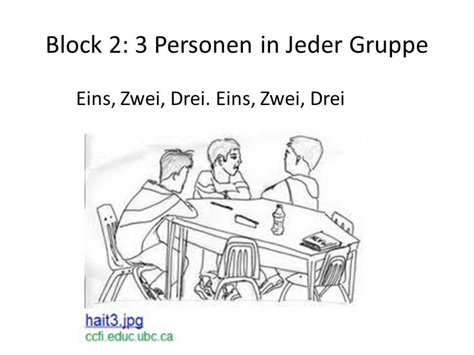 Block 2: 3 Personen in Jeder Gruppe