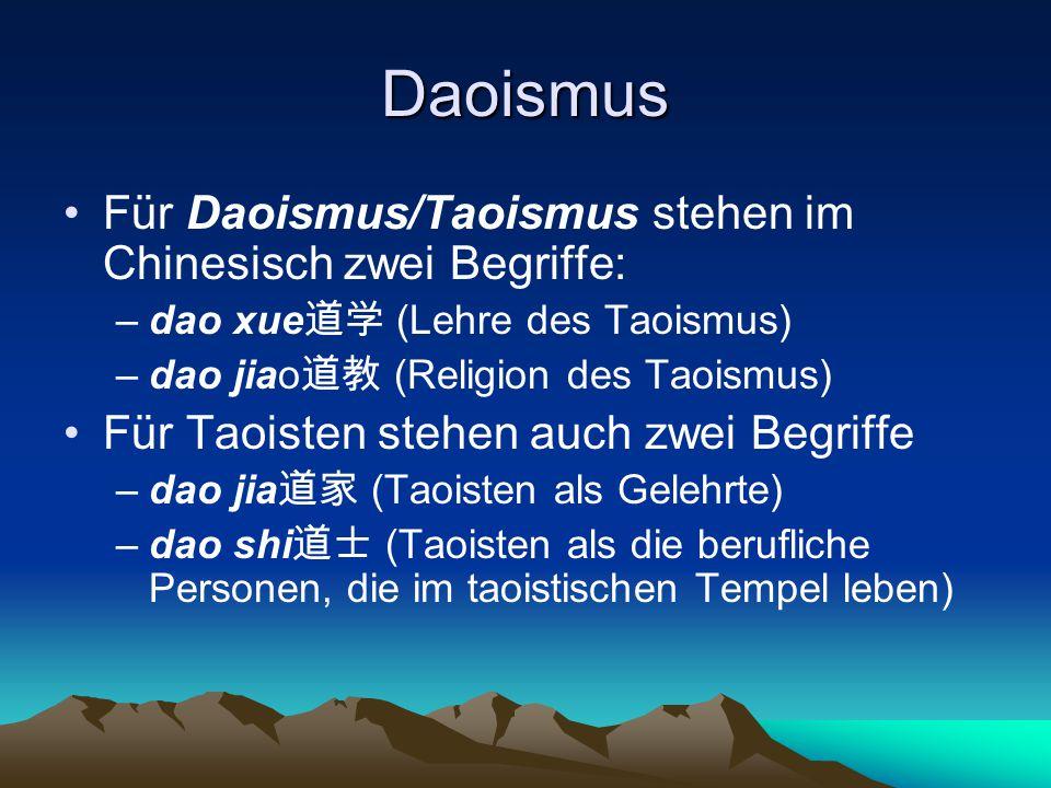 Daoismus Für Daoismus/Taoismus stehen im Chinesisch zwei Begriffe: