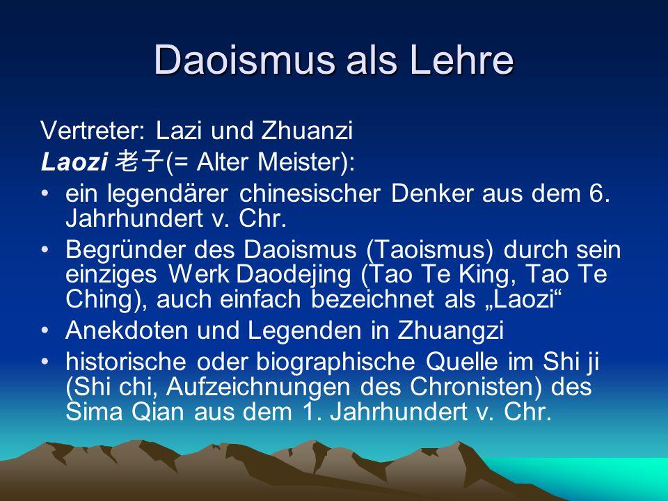 Daoismus als Lehre Vertreter: Lazi und Zhuanzi