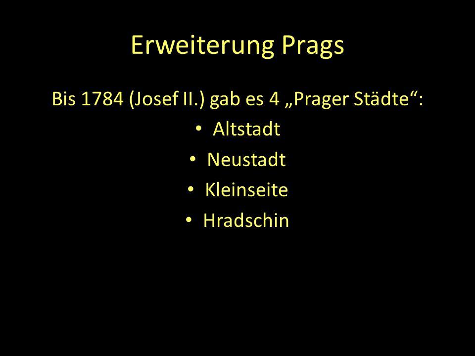 """Bis 1784 (Josef II.) gab es 4 """"Prager Städte :"""