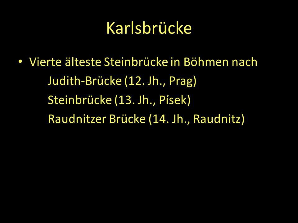 Karlsbrücke Vierte älteste Steinbrücke in Böhmen nach