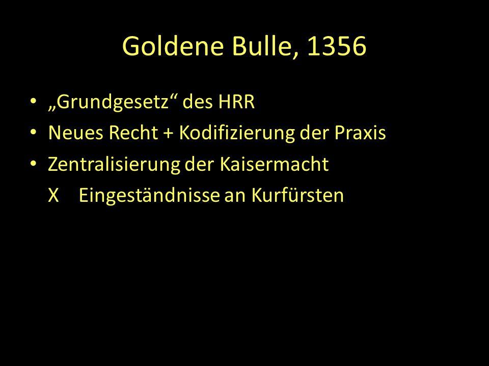 """Goldene Bulle, 1356 """"Grundgesetz des HRR"""