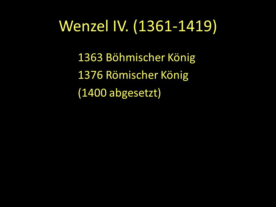 Wenzel IV. (1361-1419) Böhmischer König Römischer König