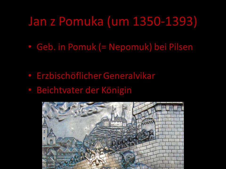 Jan z Pomuka (um 1350-1393) Geb. in Pomuk (= Nepomuk) bei Pilsen