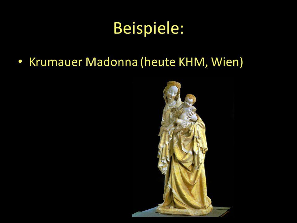 Beispiele: Krumauer Madonna (heute KHM, Wien)