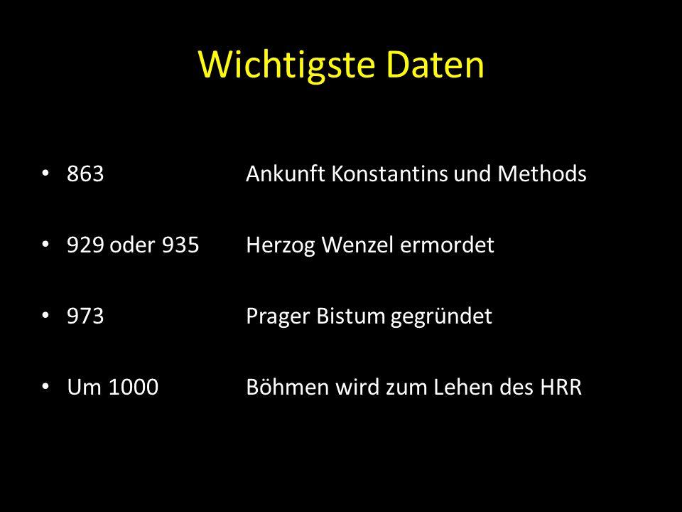 Wichtigste Daten 863 Ankunft Konstantins und Methods