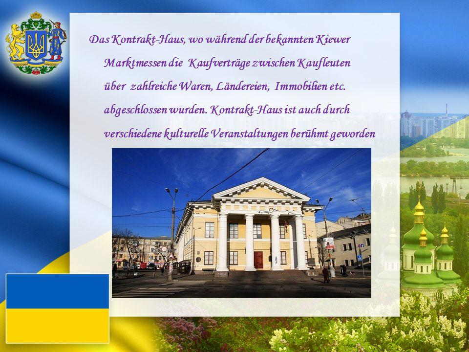 Das Kontrakt-Haus, wo während der bekannten Kiewer Marktmessen die Kaufverträge zwischen Kaufleuten über zahlreiche Waren, Ländereien, Immobilien etc.