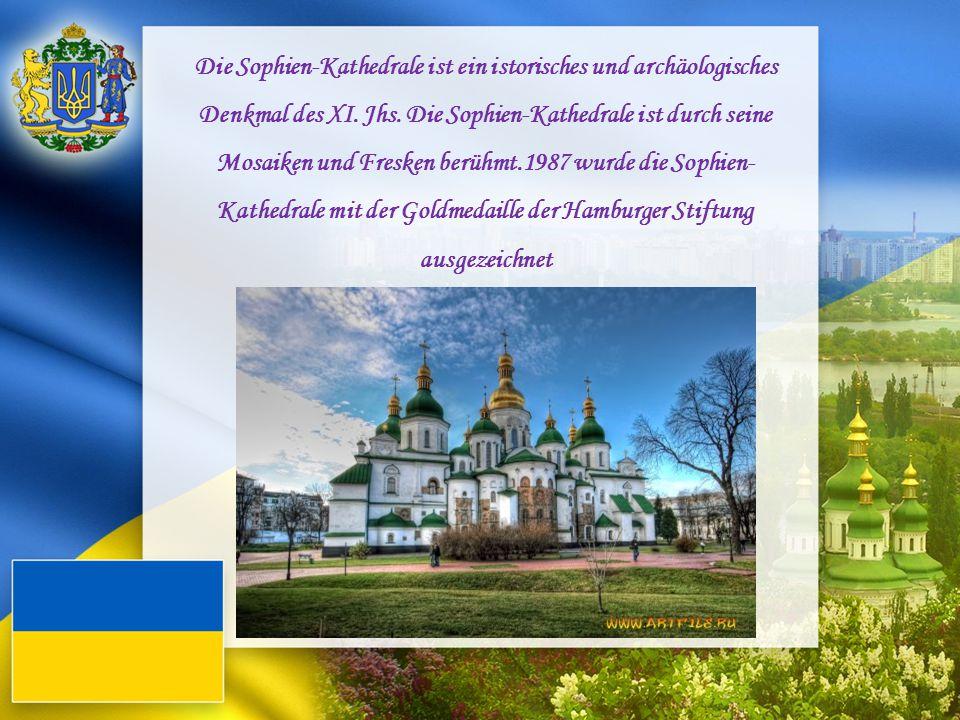 Die Sophien-Kathedrale ist ein istorisches und archäologisches Denkmal des XI. Jhs. Die Sophien-Kathedrale ist durch seine Mosaiken und Fresken berühmt.1987 wurde die Sophien-Kathedrale mit der Goldmedaille der Hamburger Stiftung ausgezeichnet