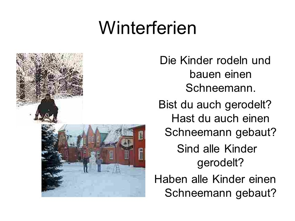 Winterferien Die Kinder rodeln und bauen einen Schneemann.