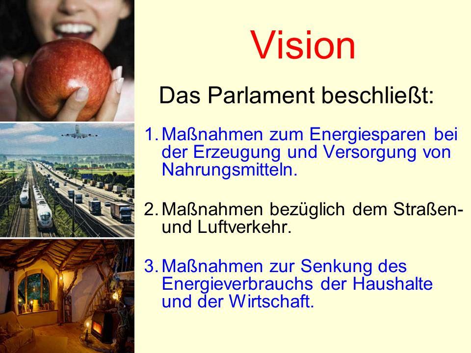 Vision Das Parlament beschließt: