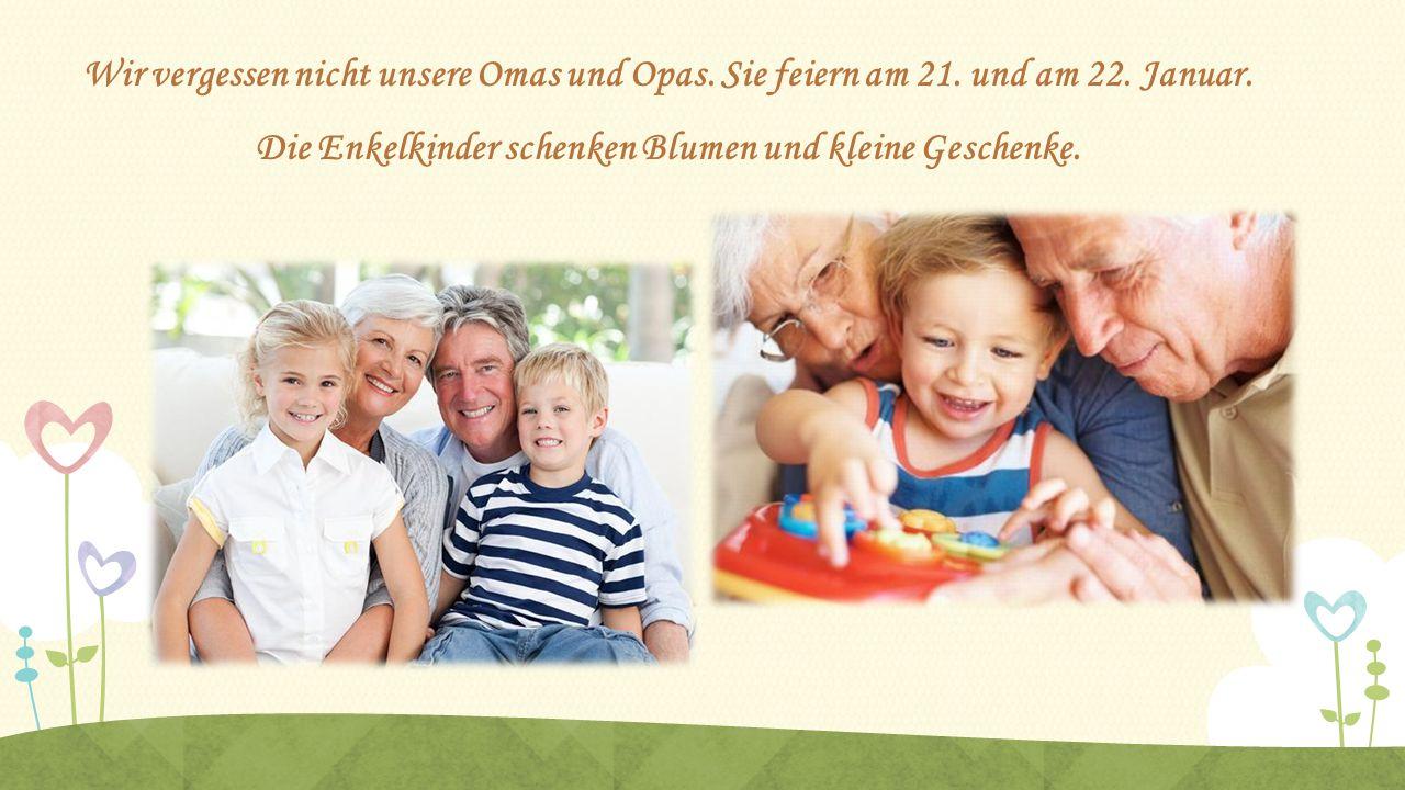 Wir vergessen nicht unsere Omas und Opas. Sie feiern am 21. und am 22