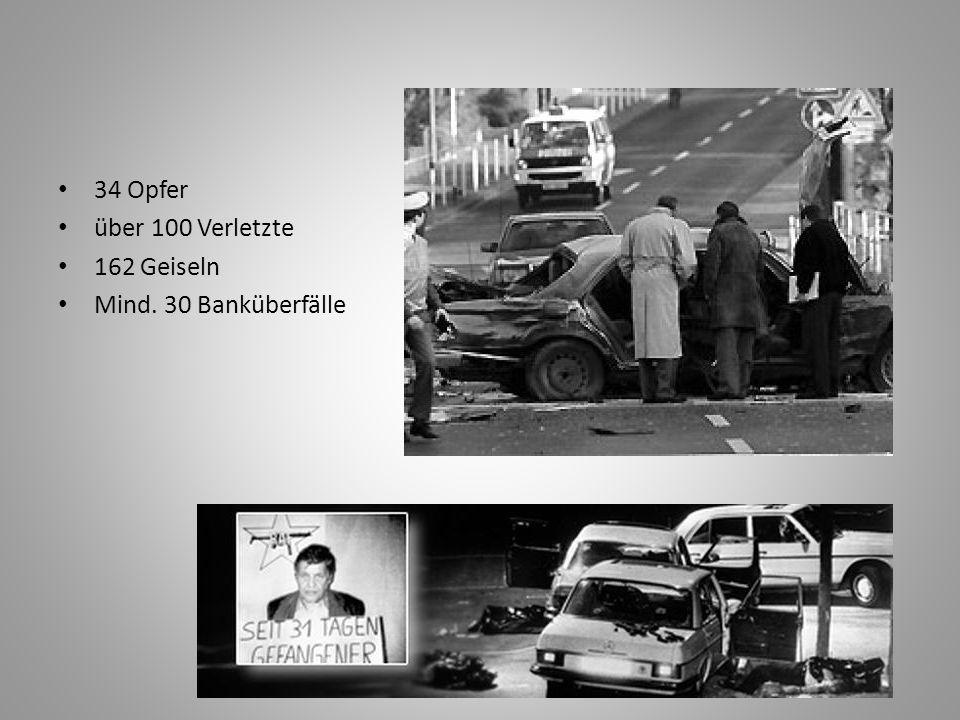 34 Opfer über 100 Verletzte 162 Geiseln Mind. 30 Banküberfälle