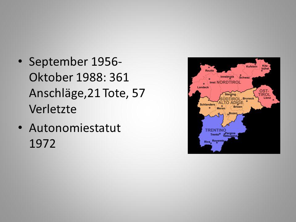September 1956-Oktober 1988: 361 Anschläge,21 Tote, 57 Verletzte