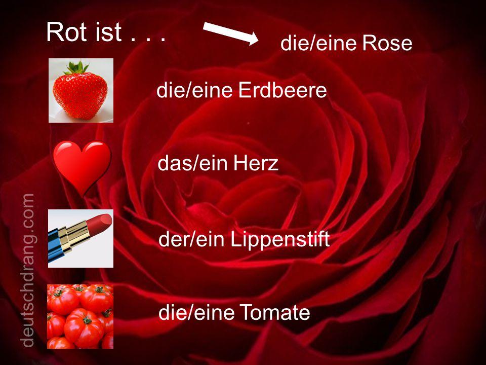 Rot ist . . . die/eine Rose die/eine Erdbeere das/ein Herz