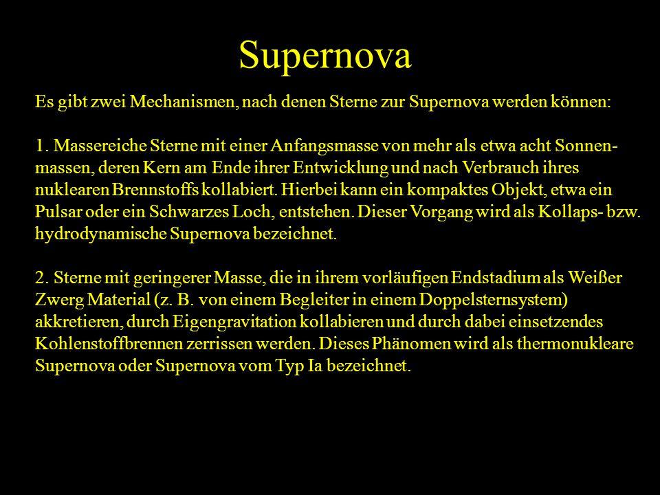 Supernova Es gibt zwei Mechanismen, nach denen Sterne zur Supernova werden können: