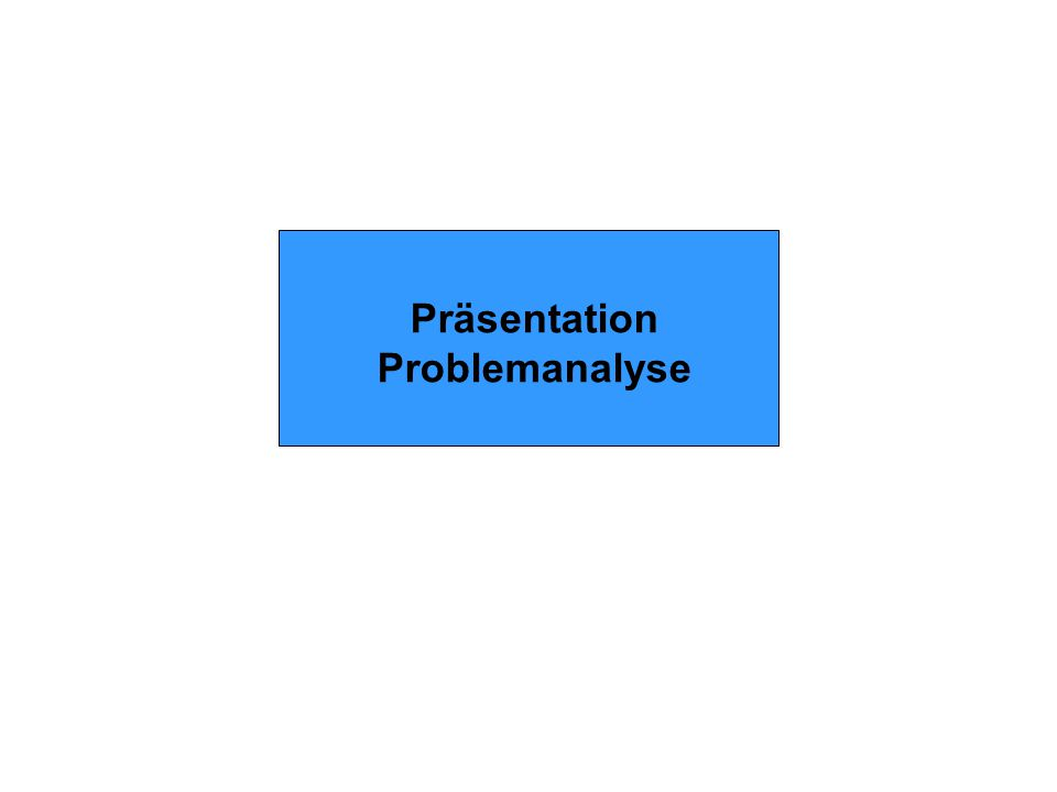 Präsentation Problemanalyse