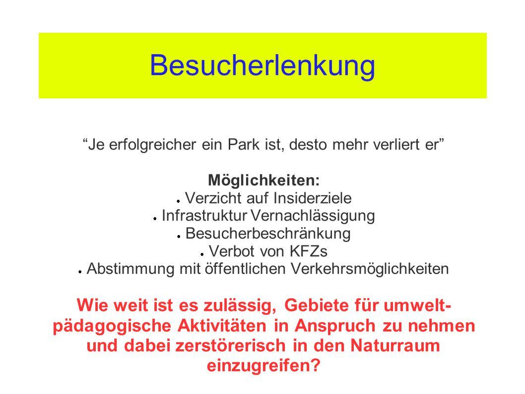 Besucherlenkung Je erfolgreicher ein Park ist, desto mehr verliert er Möglichkeiten: Verzicht auf Insiderziele.