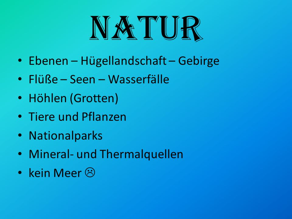 Natur Ebenen – Hügellandschaft – Gebirge Flüße – Seen – Wasserfälle