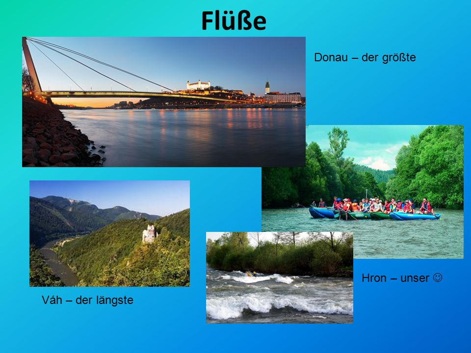 Flüße Donau – der größte Hron – unser  Váh – der längste