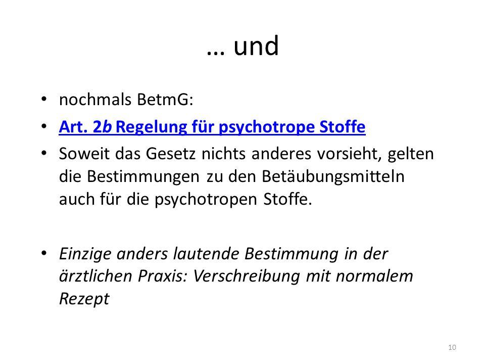 … und nochmals BetmG: Art. 2b Regelung für psychotrope Stoffe