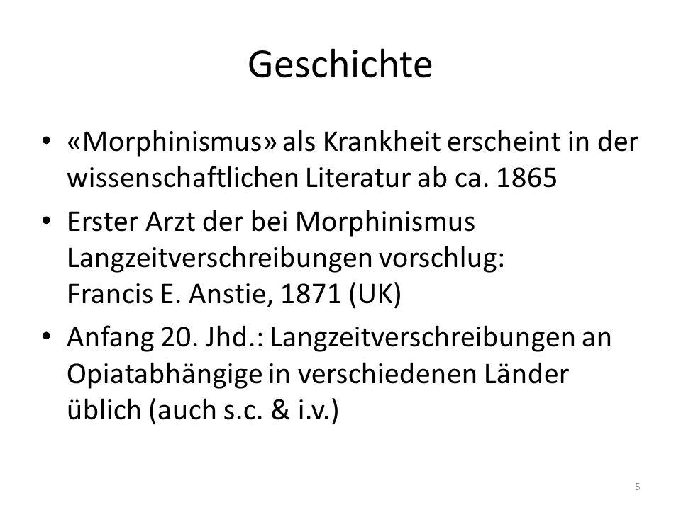Geschichte «Morphinismus» als Krankheit erscheint in der wissenschaftlichen Literatur ab ca. 1865.