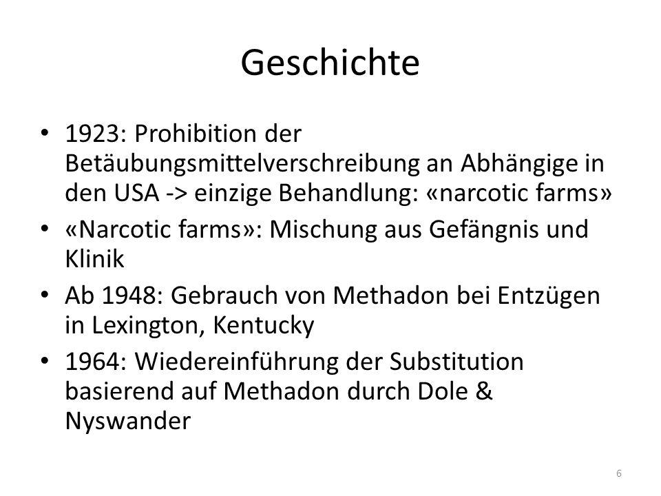 Geschichte 1923: Prohibition der Betäubungsmittelverschreibung an Abhängige in den USA -> einzige Behandlung: «narcotic farms»