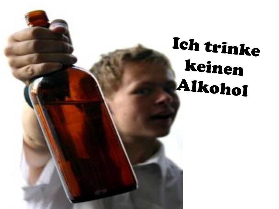 Ich trinke keinen Alkohol