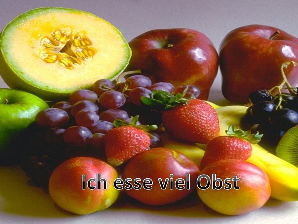 Ich esse viel Obst