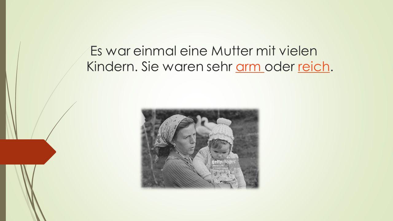 Es war einmal eine Mutter mit vielen Kindern