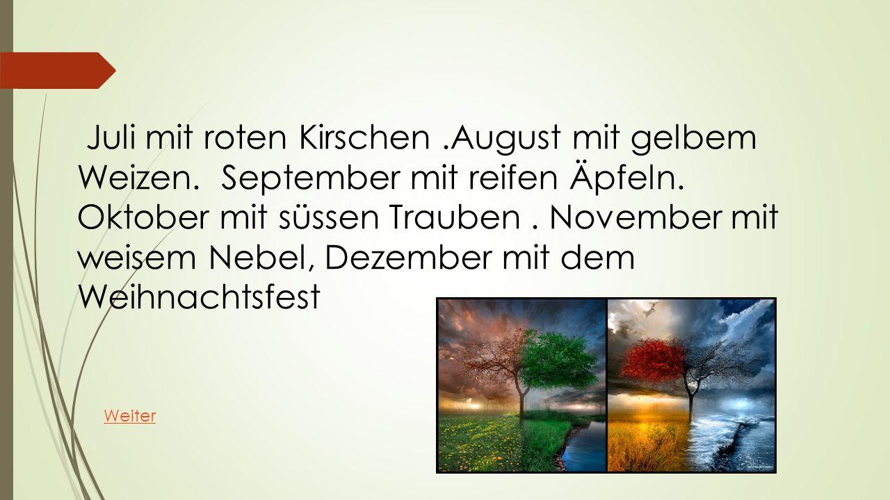 Juli mit roten Kirschen. August mit gelbem Weizen
