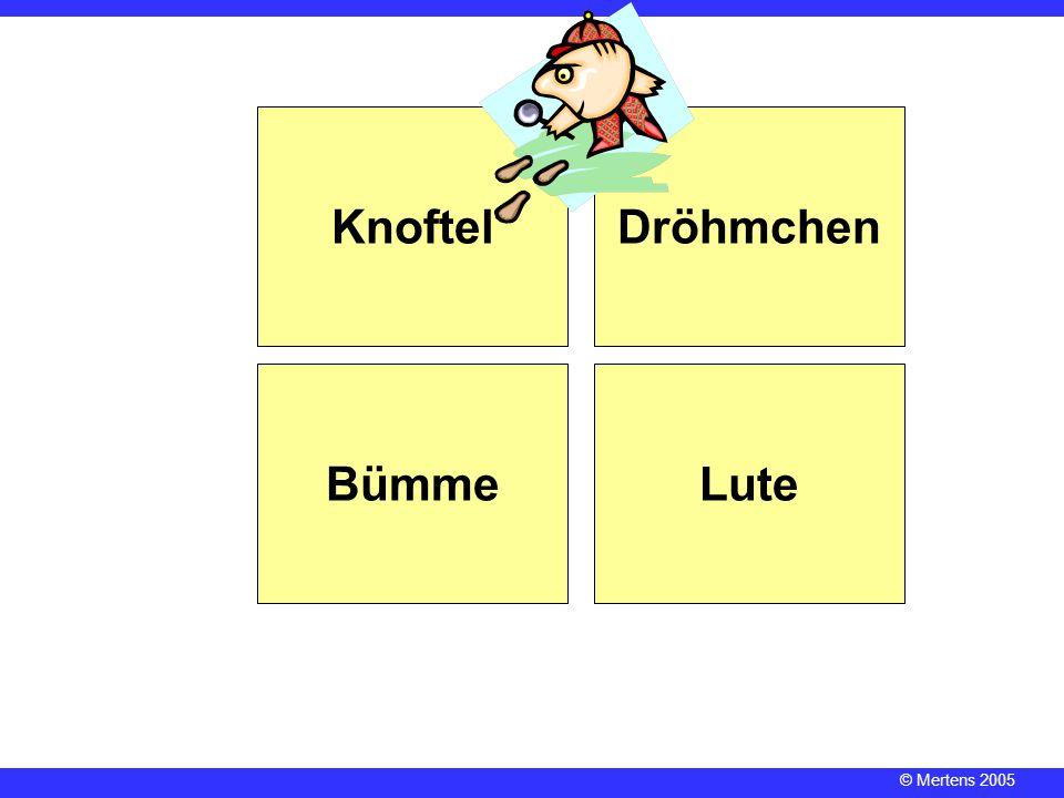 Knoftel Dröhmchen Bümme Lute