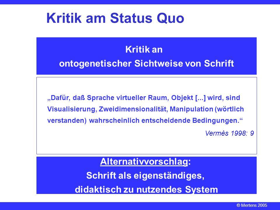 Kritik am Status Quo Kritik an ontogenetischer Sichtweise von Schrift
