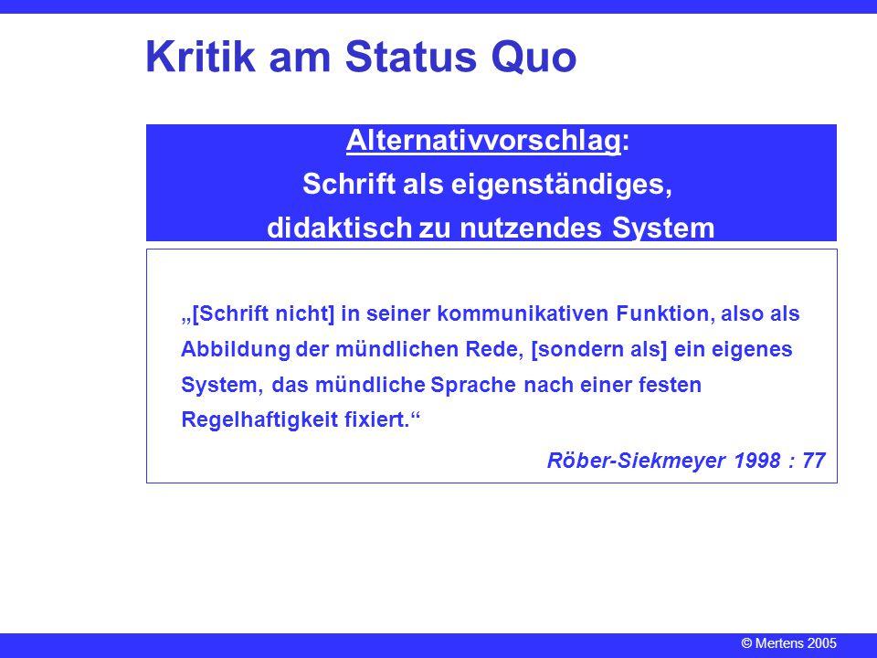 Kritik am Status Quo Alternativvorschlag: Schrift als eigenständiges,
