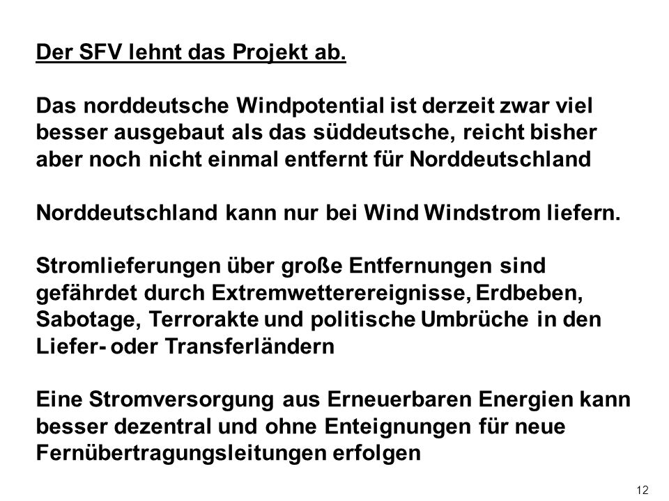 Der SFV lehnt das Projekt ab.