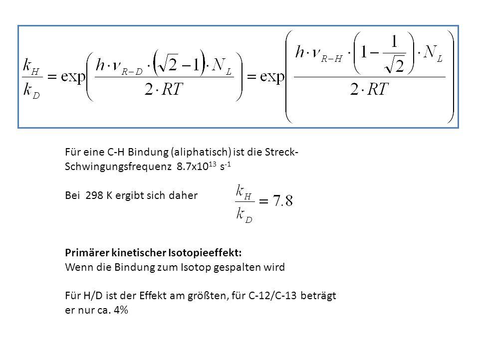 Für eine C-H Bindung (aliphatisch) ist die Streck-Schwingungsfrequenz 8.7x1013 s-1