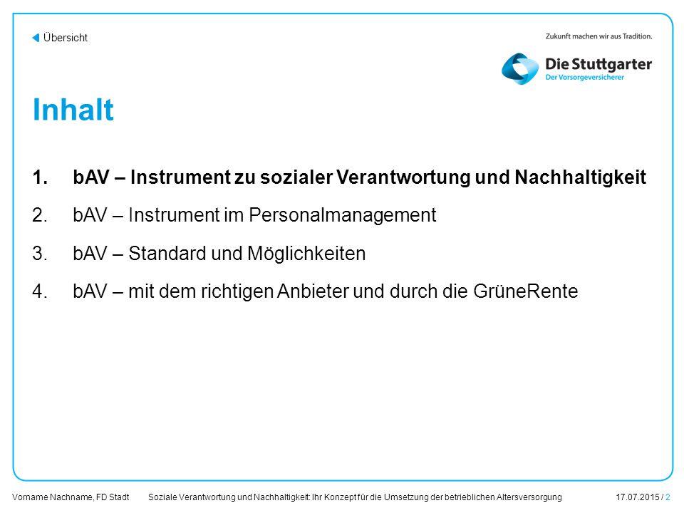 Inhalt 1. bAV – Instrument zu sozialer Verantwortung und Nachhaltigkeit. 2. bAV – Instrument im Personalmanagement.