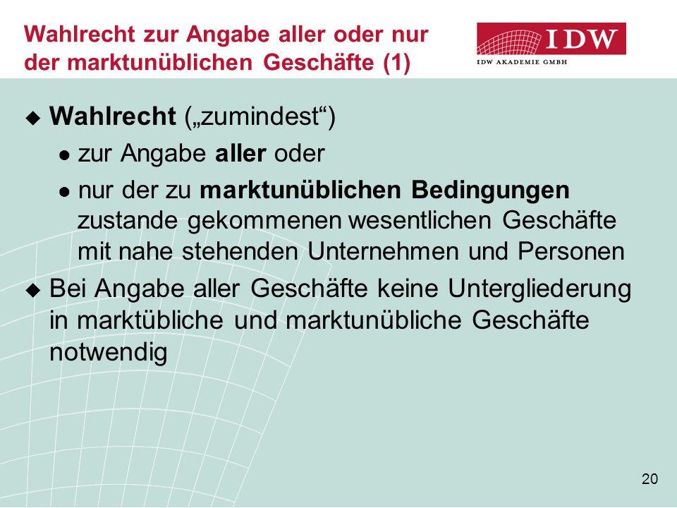 Wahlrecht zur Angabe aller oder nur der marktunüblichen Geschäfte (1)