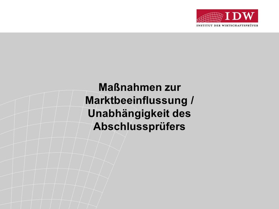 Maßnahmen zur Marktbeeinflussung / Unabhängigkeit des Abschlussprüfers