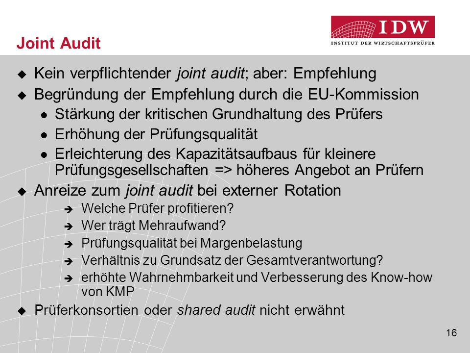 Joint Audit Kein verpflichtender joint audit; aber: Empfehlung