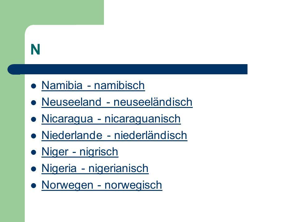 N Namibia - namibisch Neuseeland - neuseeländisch