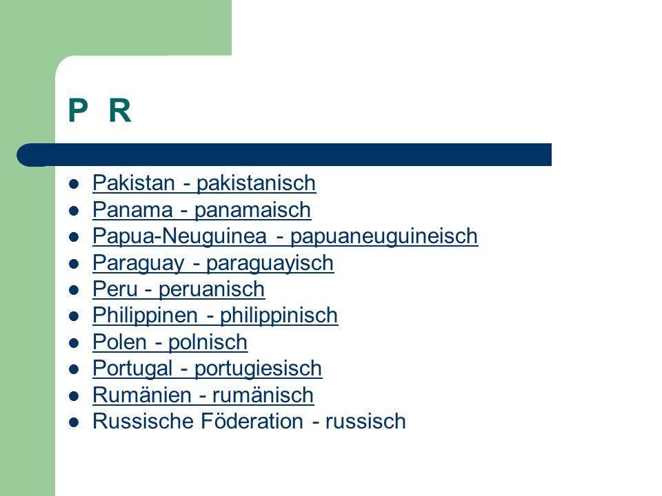 P R Pakistan - pakistanisch Panama - panamaisch