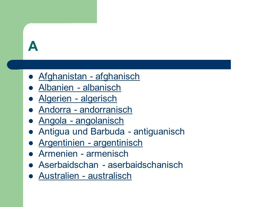 A Afghanistan - afghanisch Albanien - albanisch Algerien - algerisch